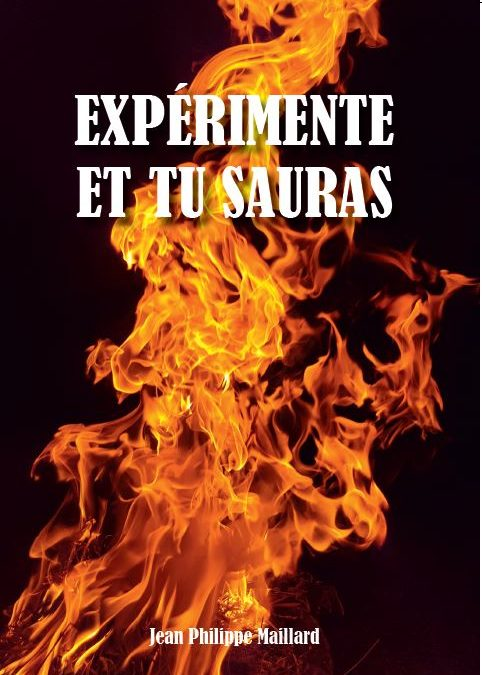 Expérimente et tu sauras